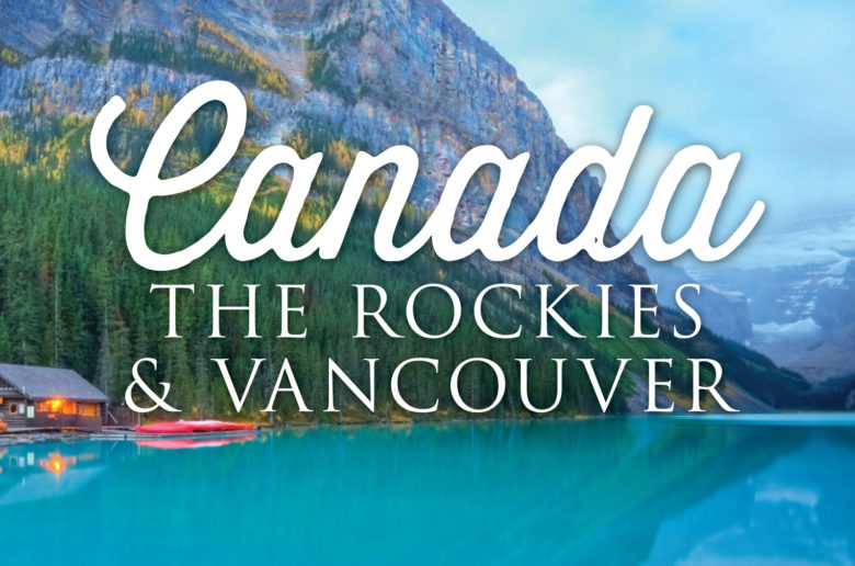 Canada: The Rockies & Vancouver