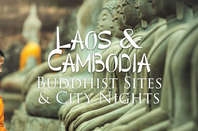 Laos & Cambodia, Buddhist Sites & City Nights