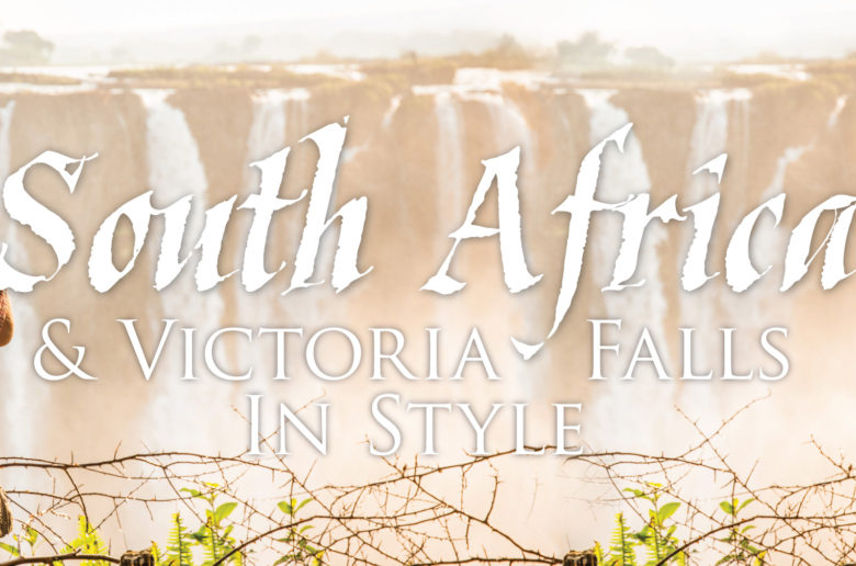 South Africa & Victoria Falls In Style